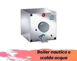 Boiler nautico e scalda acqua
